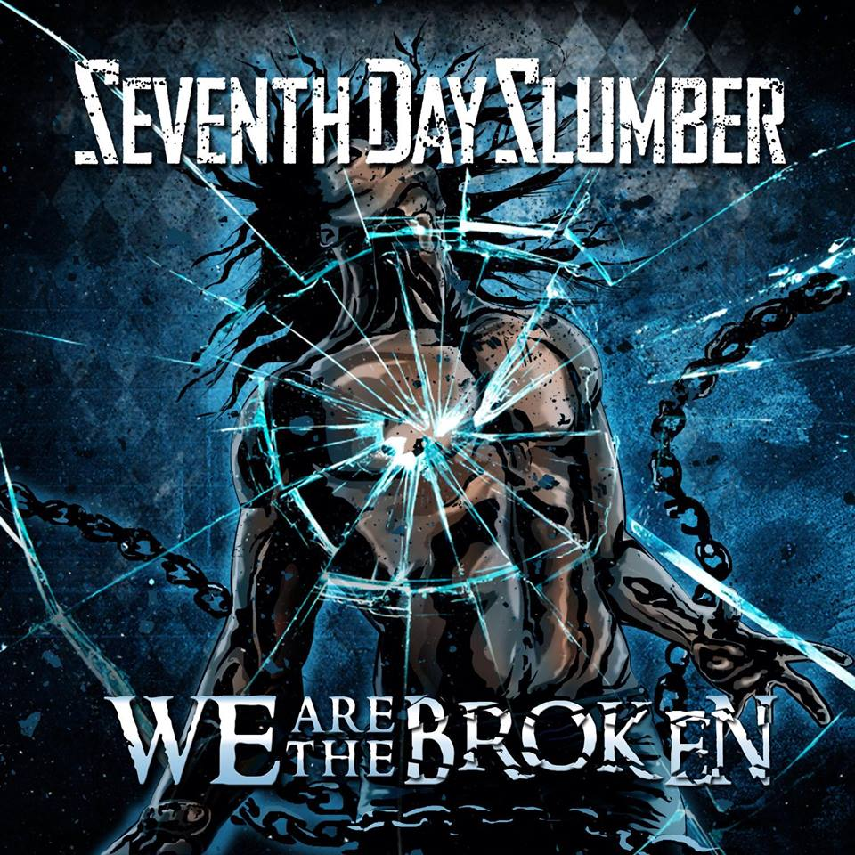 Seventh Day Slumber - We Are The Broken Album Cover
